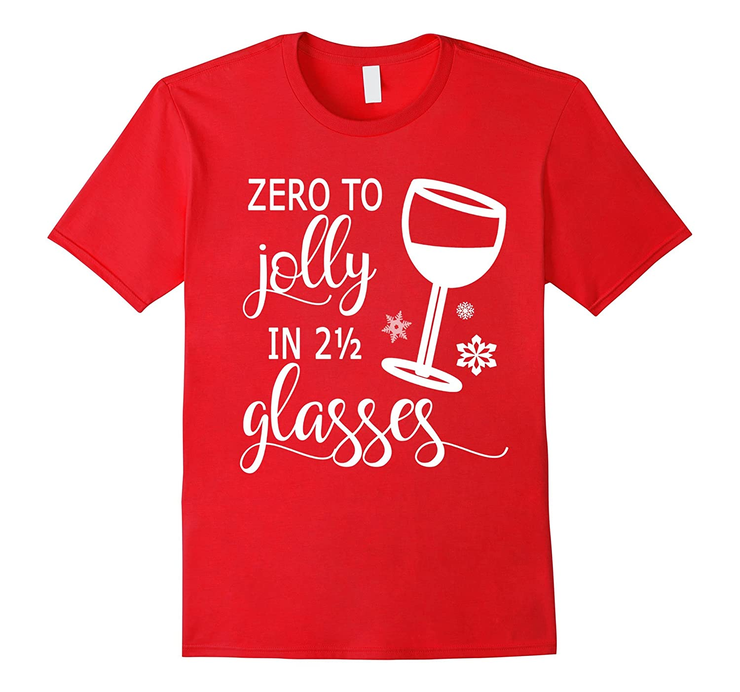 Zero to Jolly in 2 1/2 Glasses Christmas Sweater Wine TShirt-FL