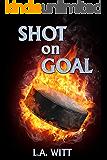Shot on Goal (Pucks & Rainbows Book 3)