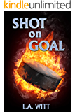 Shot on Goal (Pucks & Rainbows Book 3)