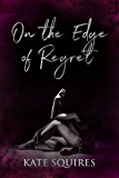 On the Edge of Regret
