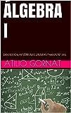 ÁLGEBRA I: COLECCIÓN RESÚMENES UNIVERSITARIOS Nº 386