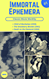 Classic Movie Monthly #1: Child of Manhattan, The Strawberry Blonde, Death on the Diamond (Immortal Ephemera)