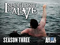 I Shouldn't Be Alive by Animal Planet