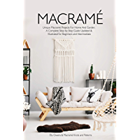 Macrame: Unique Macrame Projects For Home And Garden. A Complete Step-by-Step Guide Updated & Illustrated for Beginners and Intermediate (English Edition)