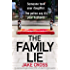 The Family Lie: An unputdownable psychological thriller with edge of your seat suspense