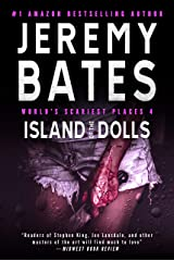 Island of the Dolls: A gripping horror thriller (World's Scariest Places Book 4) Kindle Edition