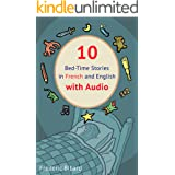 10 Bed-Time Stories in French and English with audio: French for Kids – Learn French with Parallel English Text (French Editi