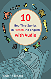 10 Bed-Time Stories in French and English with audio: French for Kids – Learn French with Parallel English Text (French Edition)