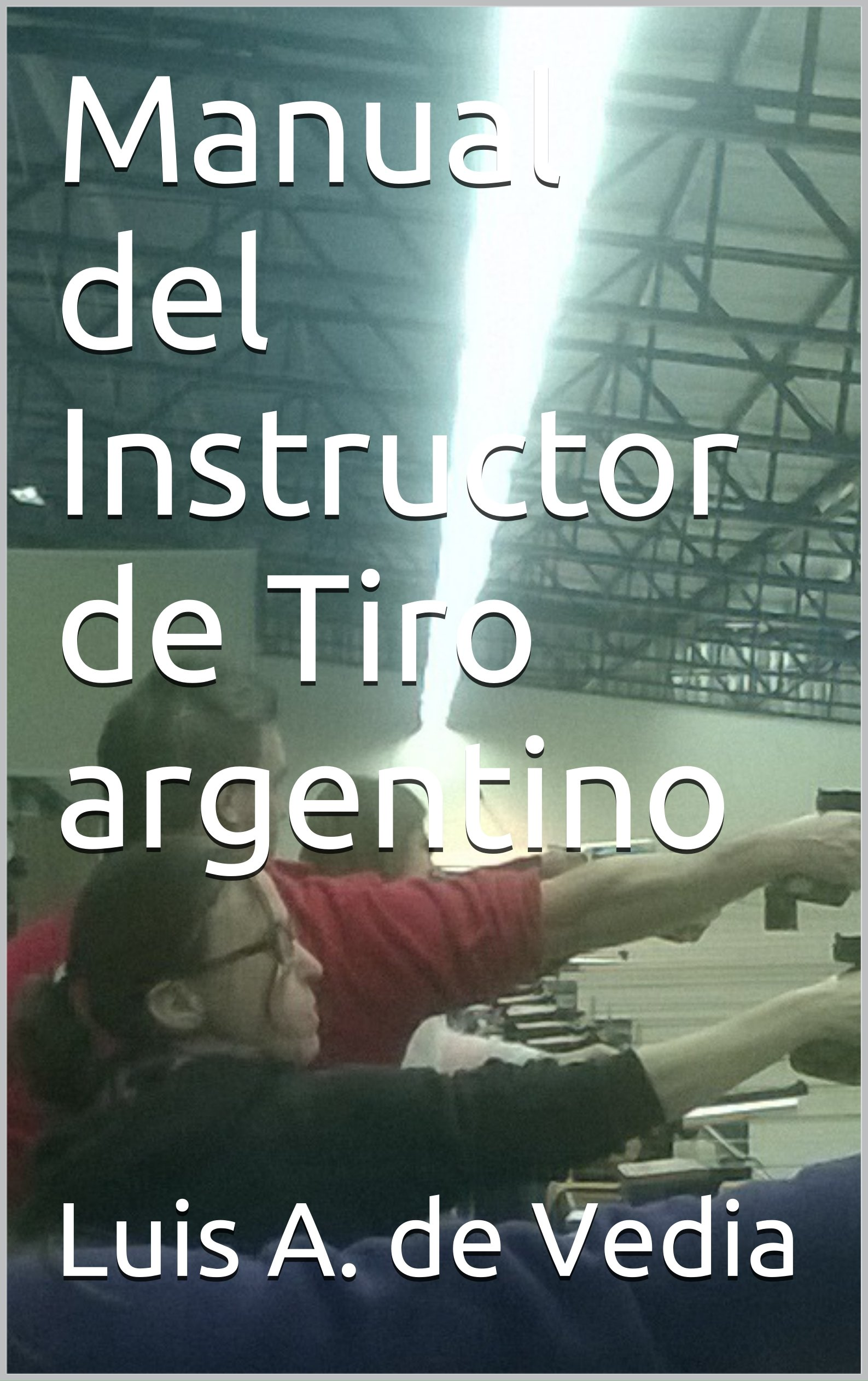 Manual del Instructor de Tiro argentino