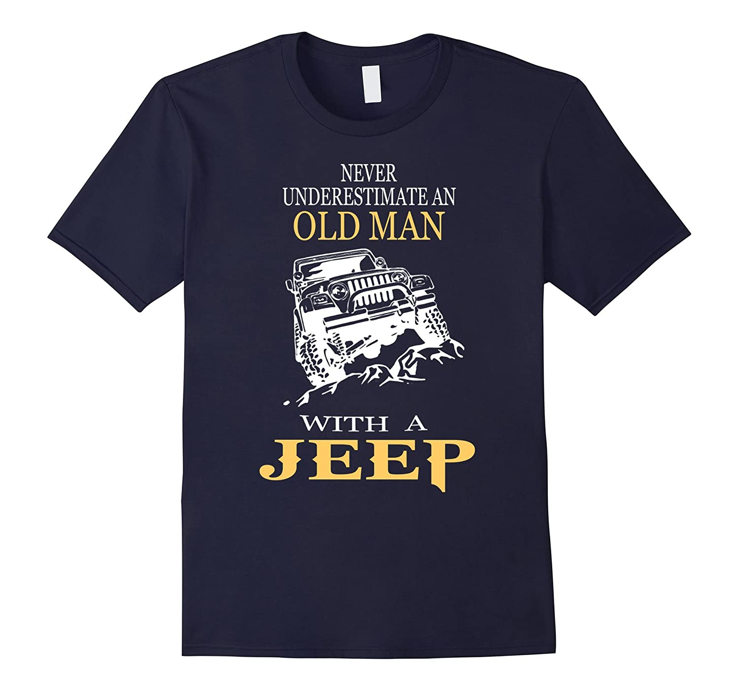 Never Underestimate An Old Man With A Jeep-TH