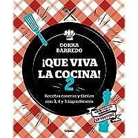 ¡Que viva la cocina! 2: Recetas caseras y fáciles con 3, 4 y 5 ingredientes (Cocina casera)