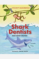 Shark Dentists and Other Stories Kindle Edition