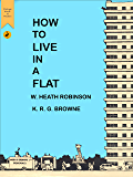 How to Live in a Flat (Vintage Words of Wisdom Book 16)