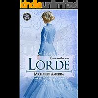 Como Irritar um Lorde (Amores Indecentes Livro 3)