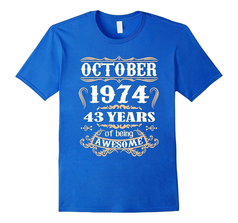 b700b4bf October 1974 T-Shirt 43th Birthday Tshirt-T-Shirt – Managatee
