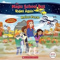 Robot Farm (The Magic School Bus Rides Again)