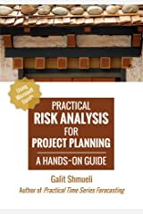 Practical Risk Analysis for Project Planning: A Hands-On Guide using Excel (Practical Analytics) Kindle Edition
