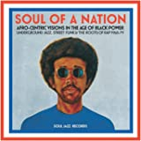 Soul of a Nation: Afro-Centric Visions In The Age Of Black Power: Underground Jazz, Street Funk & The Roots Of Rap 1968-79