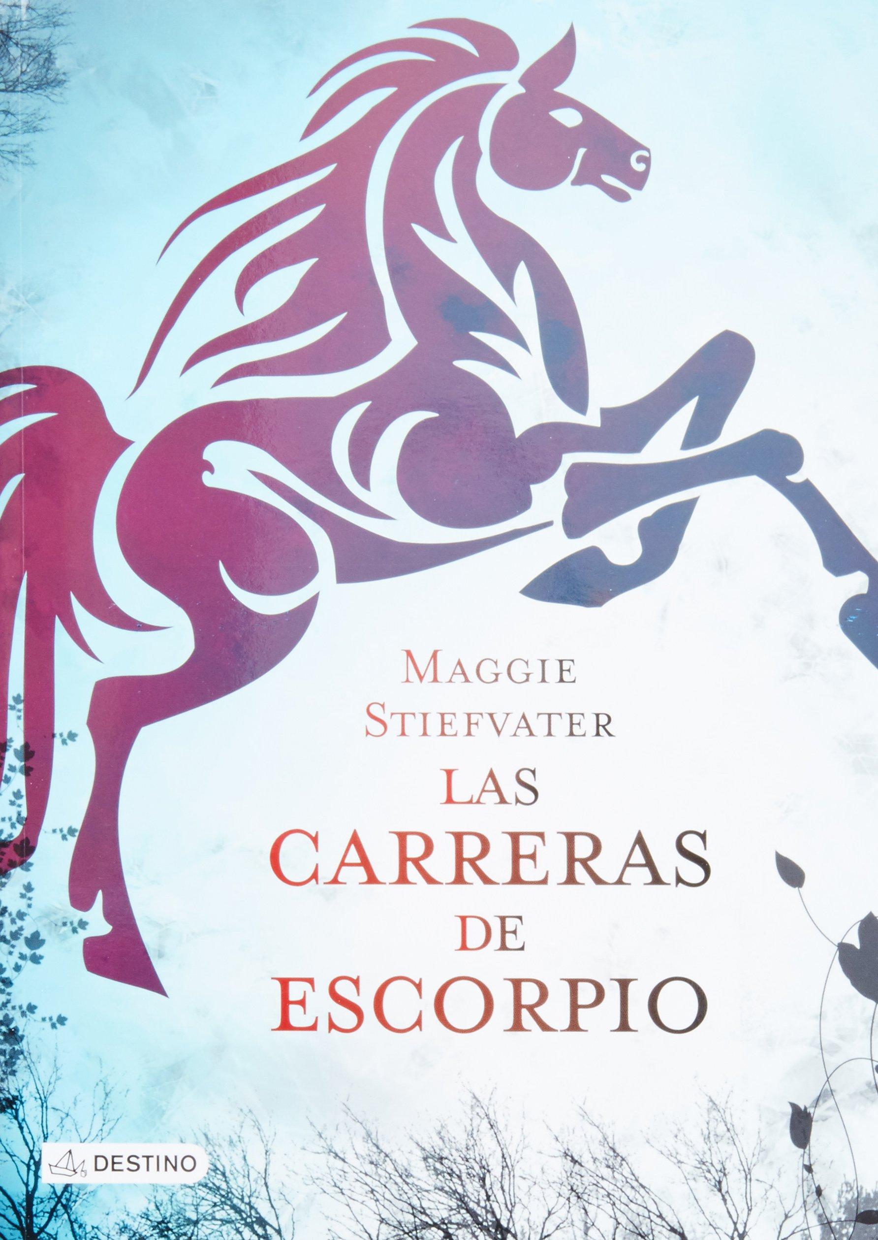 Las carreras de Escorpio / Scorpio Races: Amazon.es: Maggie Stiefvater: Libros