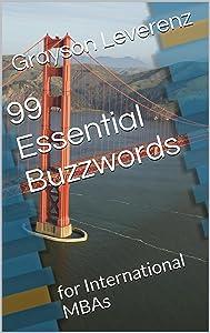99 Essential Buzzwords: for International MBAs