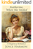 Katherine, When She Smiled (Regency Charades Book 3)