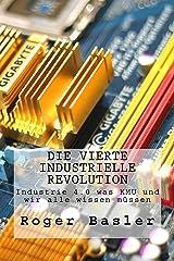Die vierte industrielle Revolution: Was KMU und Privatpersonen über das Internet der Dinge wissen müssen (German Edition) Kindle Edition