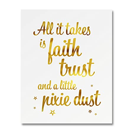 All It Takes Is Faith Trust And A Little Pixie Dust\