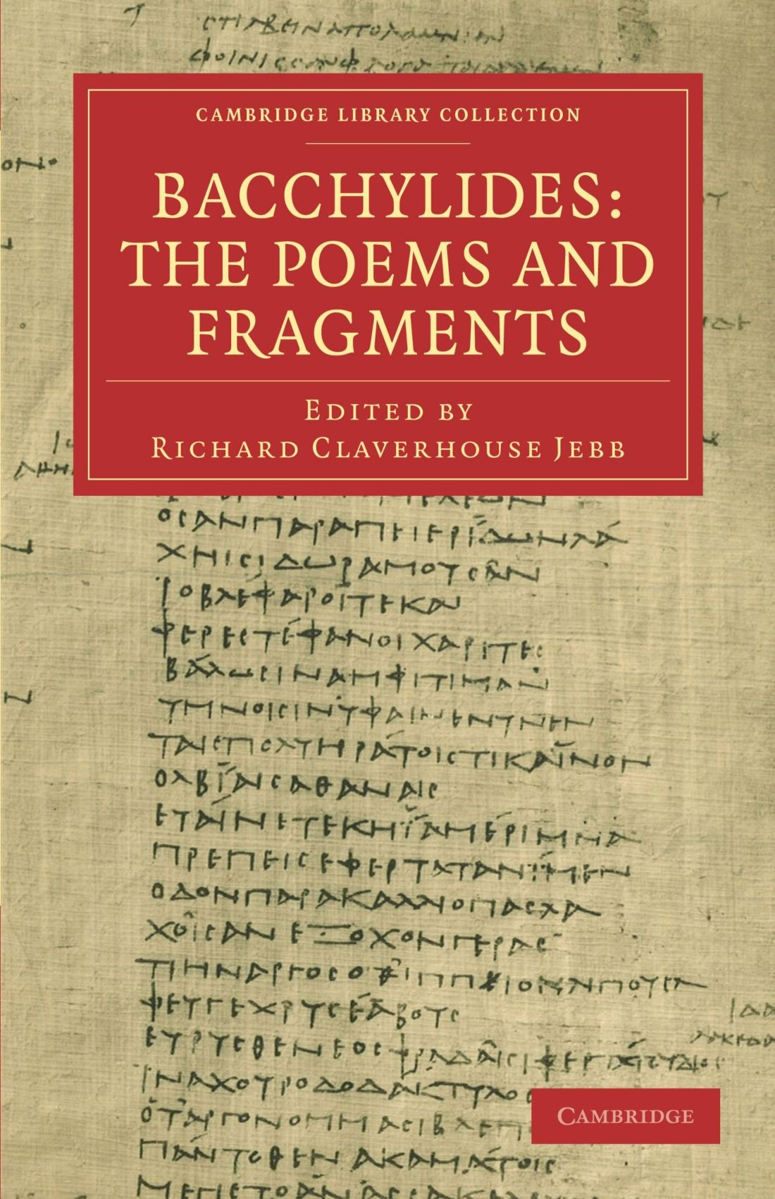 Bacchylides: The Poems and Fragments (Cambridge Library Collection - Classics)