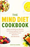 The MIND Diet Cookbook: Quick and Delicious Recipes
