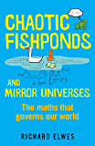 Chaotic Fishponds and Mirror Universes: The Strange Maths Behind the Modern World (English Edition)