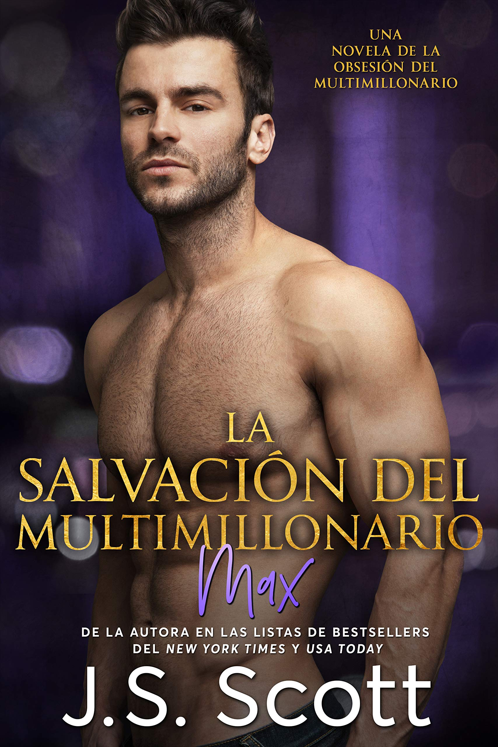 La Salvación del Multimillonario: La Obsesión del Multimillonario~Max