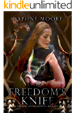 Freedom's Knife (Justiciar's Redemption Book 1)