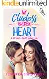 My Clueless Broken Heart (School Dayz Book 3)