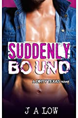 Suddenly Bound: Opposites Attract Rock Star Romance (Dirty Texas Book 3) Kindle Edition