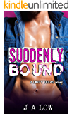 Suddenly Bound (Dirty Texas Book 3)