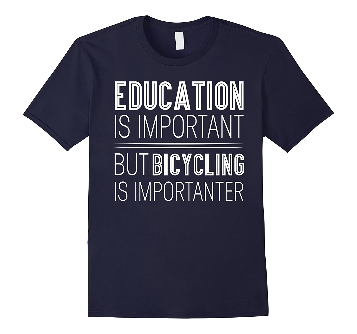Education Is Important But Bicycling Is Importanter T-shirt-PL