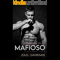 Enganada pelo Mafioso: Um Romance de Casamento Arranjado (Clube da Máfia Livro 5)