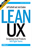 Lean UX: Designing Great Products with Agile Teams (English Edition)