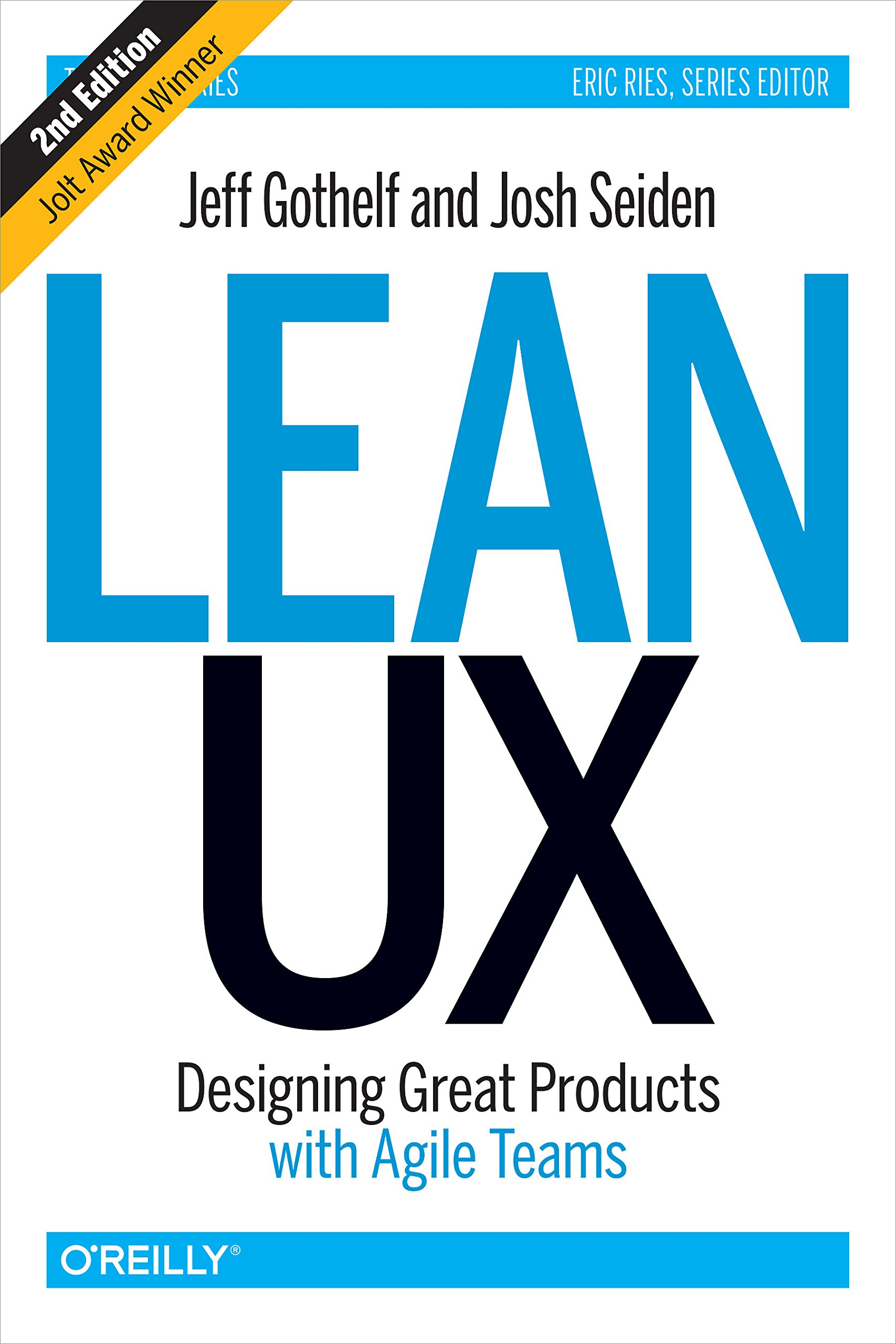 Lean UX  Designing Great Products With Agile Teams  English Edition