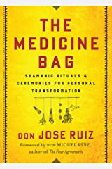The Medicine Bag: Shamanic Rituals & Ceremonies for Personal Transformation Paperback