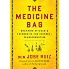The Medicine Bag: Shamanic Rituals & Ceremonies for Personal Transformation
