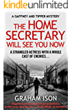 The Home Secretary Will See You Now (Gaffney and Tipper Mysteries Book 3)