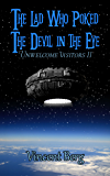The Lad Who Poked the Devil in the Eye (Unwelcome Visitors Book 2)