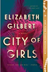 City of Girls: A Novel Kindle Edition