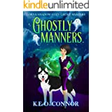 Ghostly Manners (A Lorna Shadow Cozy Ghost Mystery Book 1)