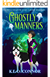Ghostly Manners (Lorna Shadow cozy ghost mystery Book 1)