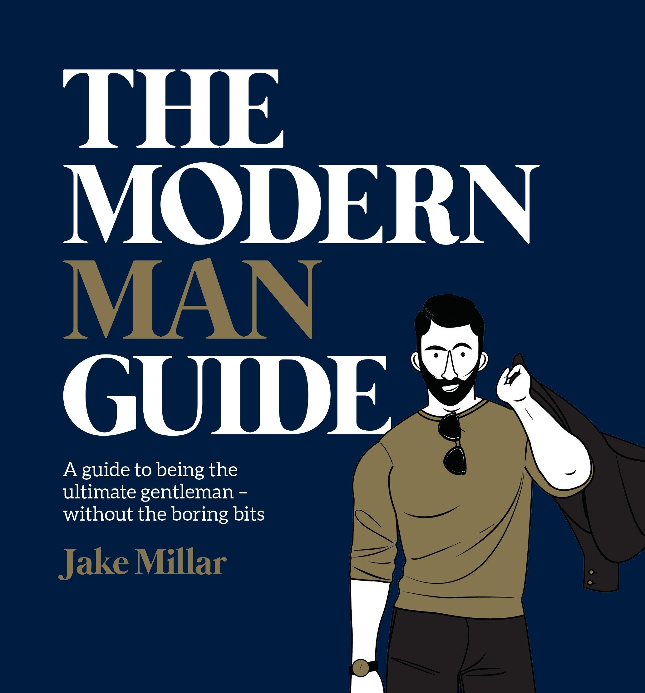 3784f1ad3848 The Modern Man Guide  A Guide to Being the Ultimate Gentleman ...
