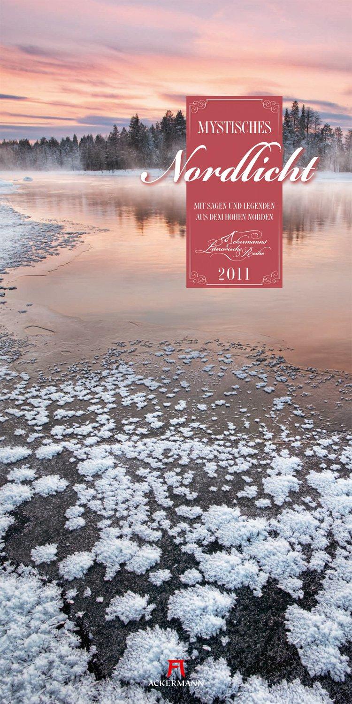 Mystisches Nordlicht 2011 mit Jahresplaner: Mit Sagen und Legenden aus dem hohen Norden