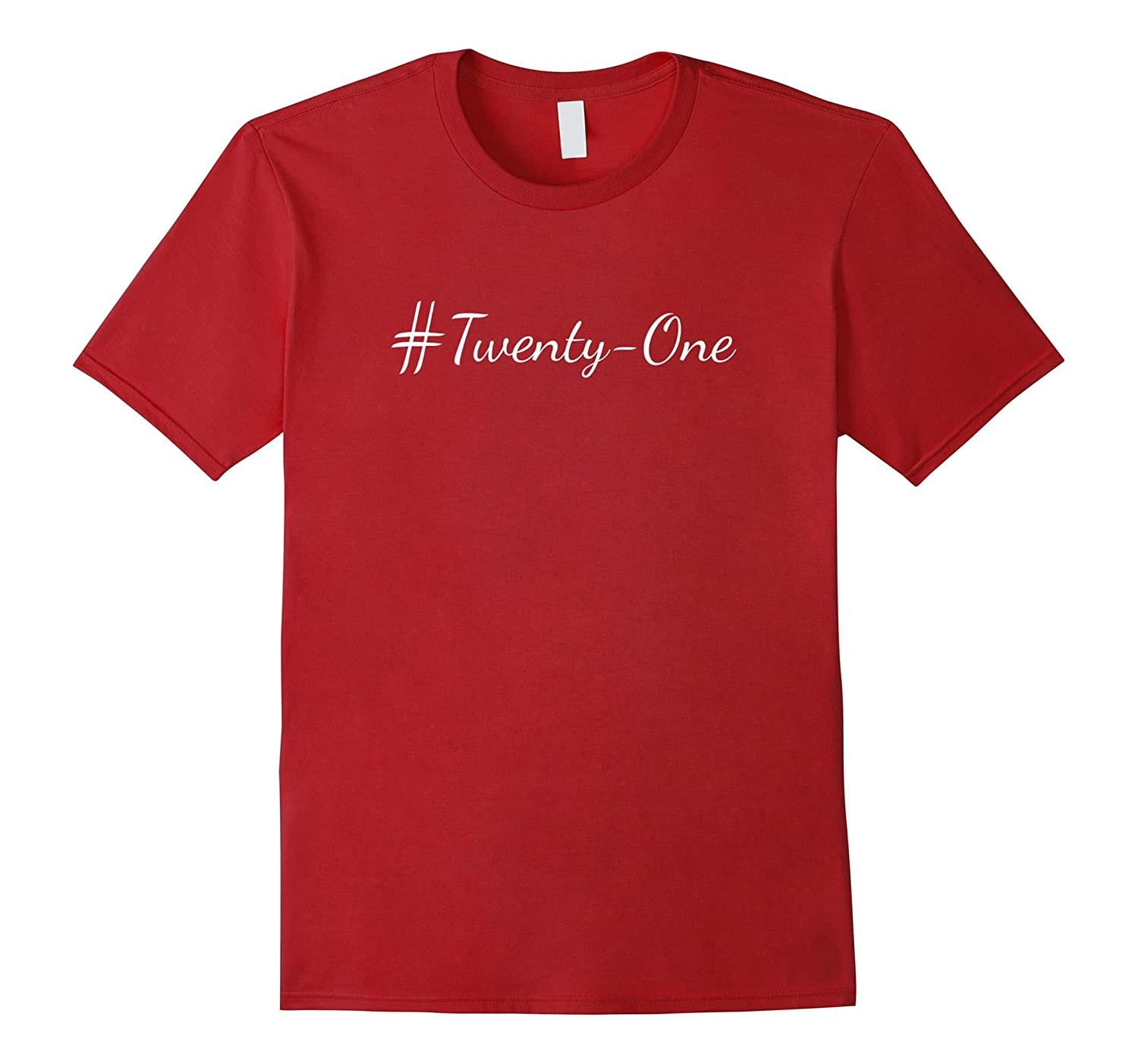 21st Twenty-First Birthday Hashtag #Twenty-One Gift T-shirt-Art