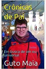 Crônicas de Pai : Em busca de um eu universal (Asterisk Education Livro 1) (Portuguese Edition) Kindle Edition